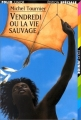 Couverture Vendredi ou la vie sauvage Editions Folio  (Junior - Edition spéciale) 1999