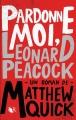 Couverture Pardonne-moi, Léonard Peacock Editions Robert Laffont (R) 2015