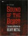 Couverture Sound of the Beast : L'histoire définitive du Heavy Metal Editions Flammarion (Pop culture) 2007