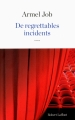 Couverture De regrettables incidents Editions Robert Laffont 2015