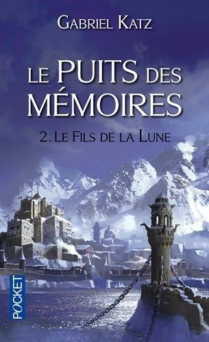 Couverture Le puits des mémoires, tome 2  : Le fils de la lune