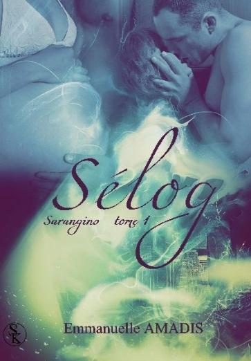 Couverture Sarangins, tome 1 : Sélog