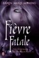 Couverture Les chroniques de MacKayla Lane, tome 4 : Fièvre fatale Editions J'ai lu 2011