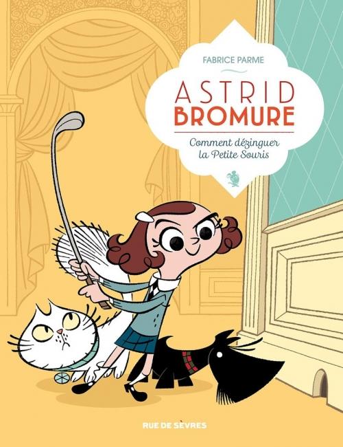 Couverture Astrid Bromure, tome 1 : Comment dézinguer la petite souris