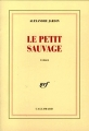 Couverture Le petit sauvage Editions Gallimard  (Blanche) 1992