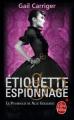 Couverture Le pensionnat de mlle Géraldine, tome 1 : Etiquette & espionnage Editions Le Livre de Poche (Orbit) 2015