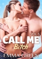 Couverture Call me Bitch, tome 5 Editions Addictives 2014