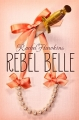 Couverture Rebelle Belle, tome 1 Editions Putnam (Juvenile) 2014