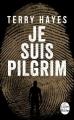 Couverture Je suis Pilgrim Editions Le Livre de Poche (Thriller) 2015