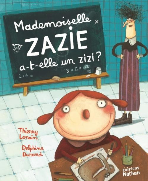 Couverture Mademoiselle Zazie a-t-elle un zizi ?