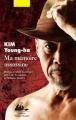 Couverture Ma mémoire assassine Editions Philippe Picquier (Corée) 2015