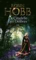 Couverture La Citadelle des ombres, tome 2 / L'Assassin Royal, première époque, tome 2 Editions France Loisirs 2015