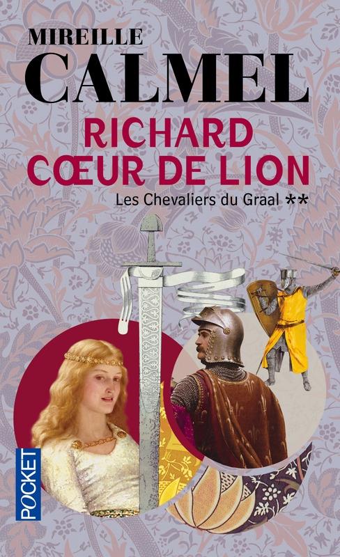 Couverture Richard coeur de lion, tome 2 : Les Chevaliers du Graal