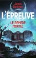 Couverture L'épreuve, tome 3 : Le remède mortel Editions France Loisirs 2015