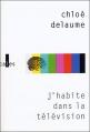 Couverture J'habite dans la télévision Editions Verticales 2006