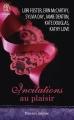 Couverture Incitations au plaisir Editions J'ai Lu (Pour elle - Passion intense) 2015