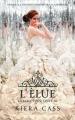 Couverture La sélection, tome 3 : L'élue Editions France Loisirs 2014