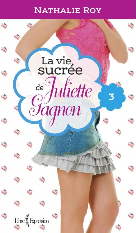 Couverture La vie sucrée de Juliette Gagnon, tome 3 : Escarpins vertigineux et café frappé à la cannelle