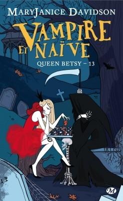 Couverture Queen Betsy, tome 13 : Vampire et naïve