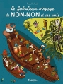 Couverture Le fabuleux voyage de Non-Non et ses amis Editions Tourbillon 2015