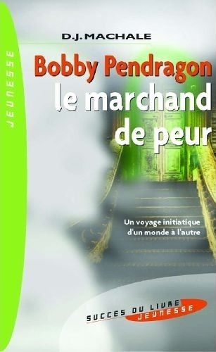 Couverture Bobby Pendragon, tome 01 : Le marchand de peur