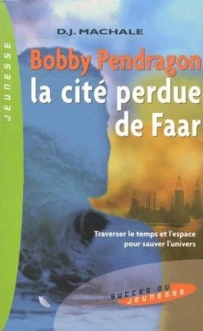 Couverture Bobby Pendragon, tome 02 : La Cité perdue de Faar
