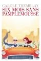 Couverture Six mois sans pamplemousse Editions La courte échelle 2013