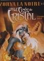 Couverture Le monde de l'épée de cristal, tome 1 : Zorya la noire Editions Vents d'ouest 2015