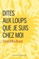 Couverture Dites aux loups que je suis chez moi Editions Buchet/Chastel 2015
