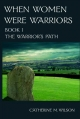 Couverture When Women Were Warriors, book 1: The Warrior's Path Editions Shield Maiden Press 2013