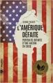 Couverture L'Amérique défaite : Portraits intimes d'une nation en crise Editions PIranha 2015