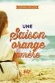 Couverture Une saison orange amère Editions Albin Michel (Jeunesse - Wiz) 2015