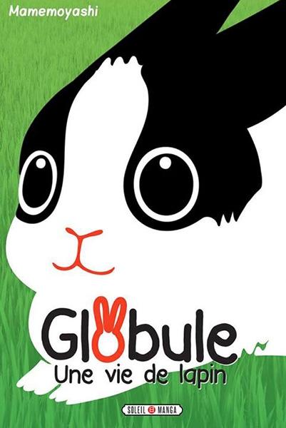 Couverture Globule, tome 1 : Une vie de lapin