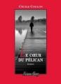Couverture Le coeur du pélican Editions Viviane Hamy 2015