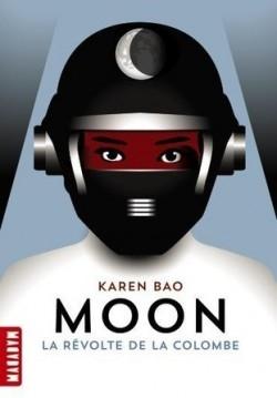 Couverture Moon, tome 1 : La révolte de la colombe