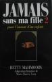 Couverture Jamais sans ma fille, tome 2 : Pour l'amour d'un enfant Editions France Loisirs 1993