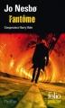 Couverture Inspecteur Harry Hole, tome 09 : Fantôme Editions Folio  (Policier) 2014