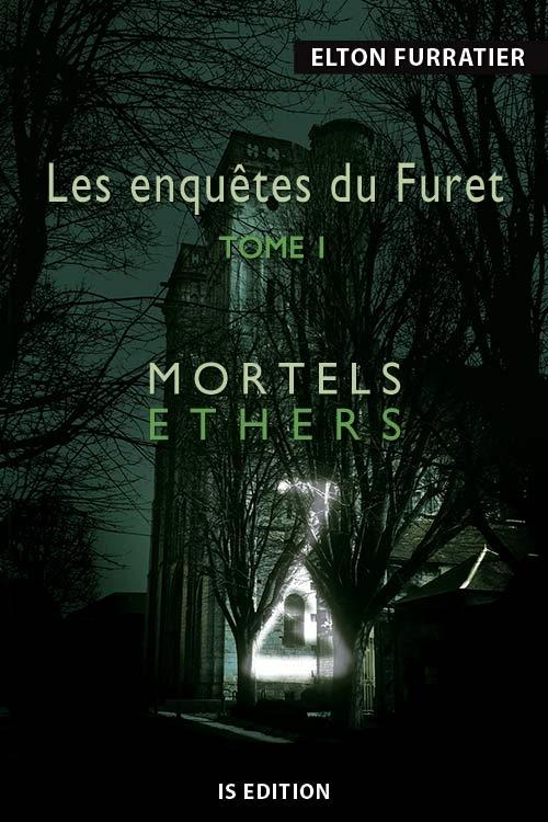 Couverture Les enquêtes du Furet, tome 1 : Mortels éthers