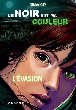 Couverture Le noir est ma couleur, tome 4 : L'évasion