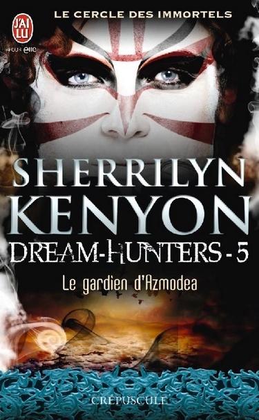 Couverture Le cercle des immortels : Dream Hunters, tome 5 : Le gardien d'Azmodea