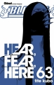 Couverture Bleach, tome 63 : Hear, Fear, Here Editions Glénat 2015