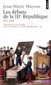 Couverture Nouvelle histoire de la France contemporaine, tome 10 : Les débuts de la IIIe République 1871-1898 Editions Points (Histoire) 1973