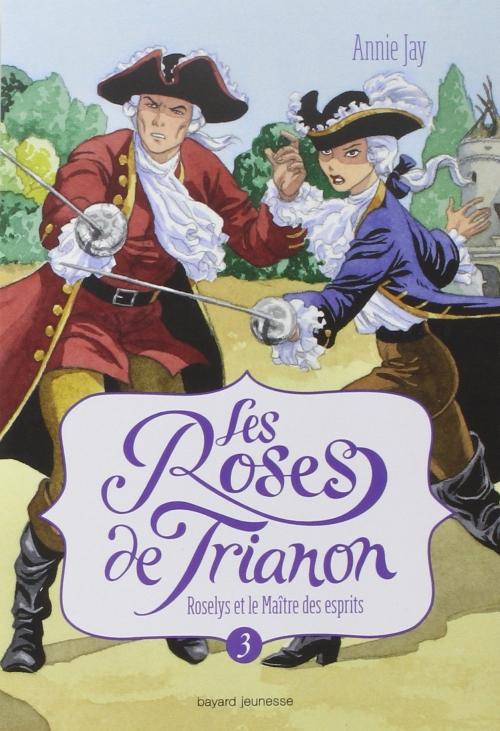 Couverture Les roses de Trianon, tome 3 : Roselys et le Maître des esprits