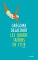 Couverture Les quatre saisons de l'été Editions JC Lattès (Littérature française) 2015