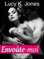 Couverture Envoûte-moi, tome 5 Editions Addictives 2014