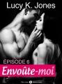 Couverture Envoûte-moi, tome 6 Editions Addictives 2014