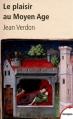 Couverture Le plaisir au Moyen Age Editions Perrin (Tempus) 2010