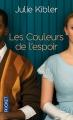 Couverture Les couleurs de l'espoir Editions Pocket 2015