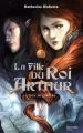 Couverture La fille du Roi Arthur, tome 1 : L'épée de lumière Editions Hachette (Aventure) 2015