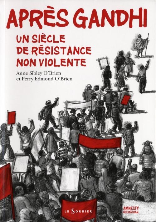 Couverture Après Gandhi : Un siècle de résistance non violente